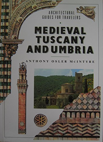 9780877018469: Medieval Tuscany and Umbria (Architectural Guides for Travellers)