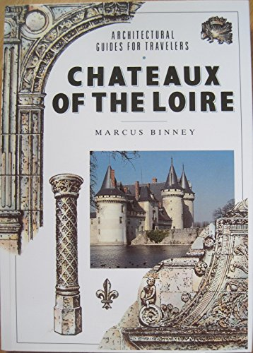 9780877018513: Chateaux of the Loire (Architectural Guides for Travelers)