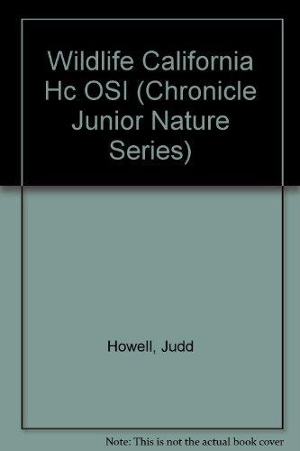 9780877018865: Wildlife California (Chronicle Junior Nature Series)