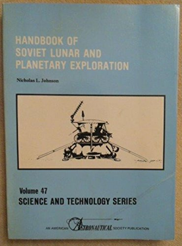 9780877031062: Handbook of Soviet lunar and planetary exploration (Science and technology series)