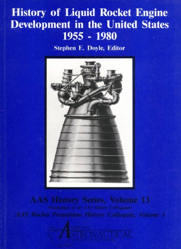 9780877033509: History of Liquid Rocket Engine Development in the United States 1955-1980 (AAS History Series, 13 / AAS Rocket Propulsion History Colloquia, 1)