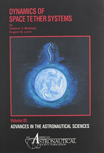 9780877033707: Dynamics of Space Tether Systems (Advances in the Astronautical Sciences)