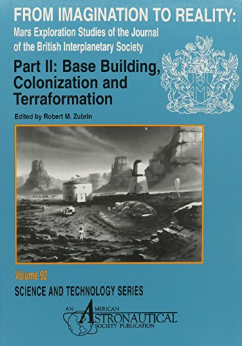 9780877034285: From Imagination to Reality: Mars Exploration Studies of the Journal of the British Interplanetary Society : Base Building, Colonization and Terraformation (Science & Technology Series)