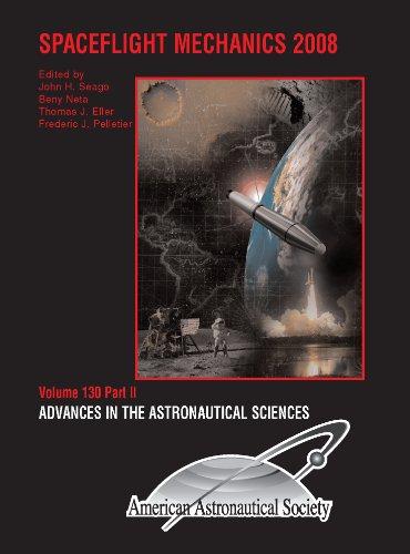 Spaceflight Mechanics 2008 (Advances in the Astronautical Sciences, Volume 130): Various