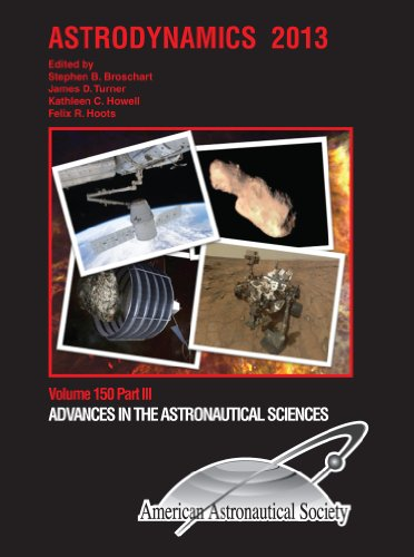 9780877036050: Astrodynamics 2013 (Volume 150 in the Advances in the Astronautical Sciences series)