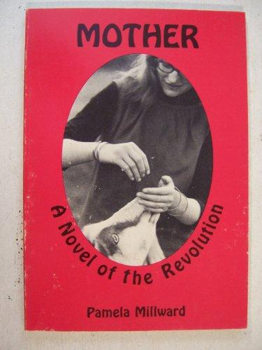 Mother, a Novel of the Revolution: Millward, Pamela