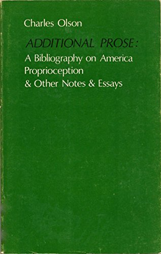 Additional Prose: a Bibliography on American, Proprioception: Charles Olson