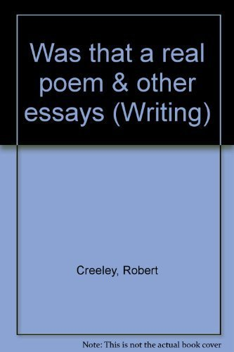 Was That A Real Poem & Other Essays: Creeley, Robert; edited by Donald Allen; Chronology by ...