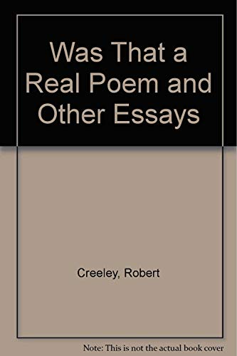 Was That a Real Poem and Other: Robert Creeley