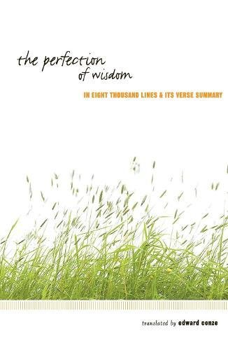 The Perfection of Wisdom in Eight Thousand Lines & Its Verse Summary (Wheel Series 1)
