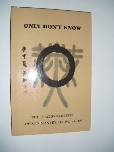 9780877040545: Only Don't Know: The Teaching Letters of Zen Master Seung Sahn. (Wheel series)
