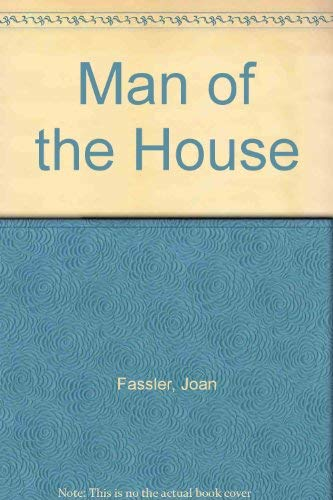 The Man of the House (0877050104) by Joan Fassler
