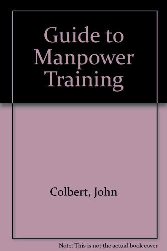 9780877050513: Guide to Manpower Training (Industrial issues series)