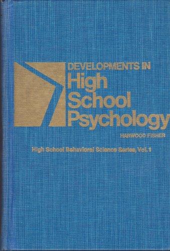 Developments in High School Psychology (High school behavioral science series)