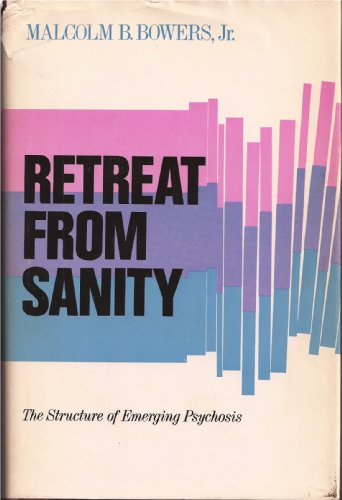 9780877051343: Retreat from Sanity; The Structure of Emerging Psychosis