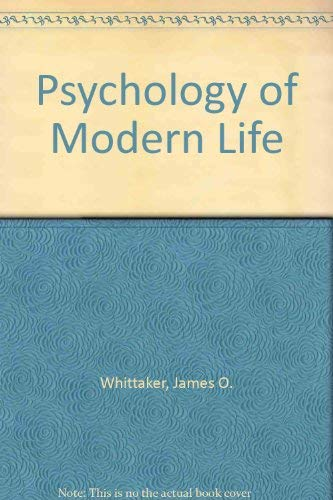 Psychology of Modern Life (High school behavioral: Whittaker, James O.