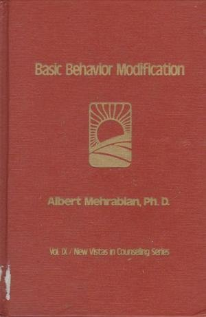 9780877053224: Basic Behavior Modification (New vistas in counseling series)