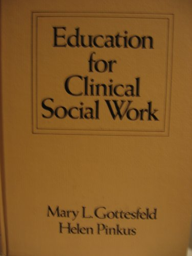 Education for Clinical Social Work. Special Issue of Clinical Social Work Journal: Mary L. ...