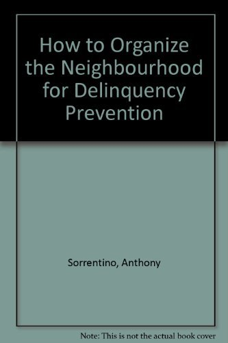 How to Organize the Neighborhood for Delinquency Prevention: Anthony Sorrentino