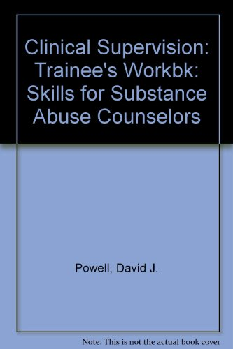 9780877054078: Clinical Supervision: Skills for Substance Abuse Counselors (Trainee's Workbook)