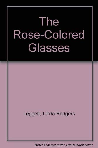 9780877054085: The Rose-Colored Glasses