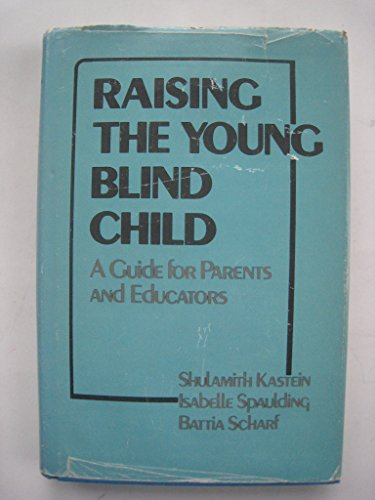 9780877054221: Raising the Young Blind Child: A Guide for Parents and Educators