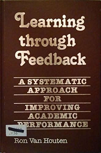 9780877054245: Learning Through Feedback: A Systematic Approach for Improving Academic Performance
