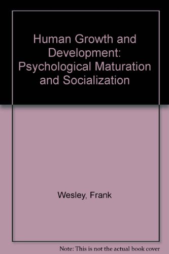 Human Growth and Development: Psychological Maturation and: Wesley, Frank; Sullivan,