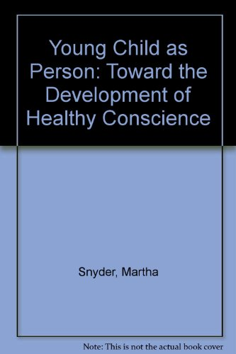 9780877054665: Young Child As Person Toward the Development of Healthy Conscience: Toward the Development of Healthy Conscience