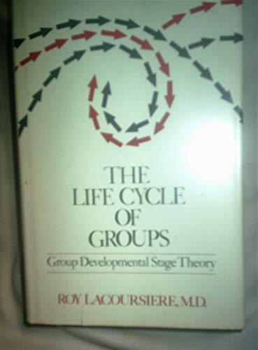 9780877054696: The Life Cycle of Groups: Group Developmental Stage Theory