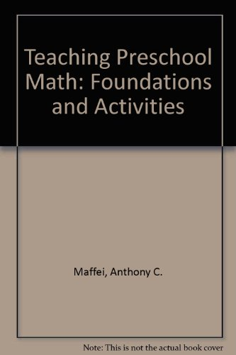 Teaching Preschool Math: Foundations and Activities: Maffei, Anthony C.