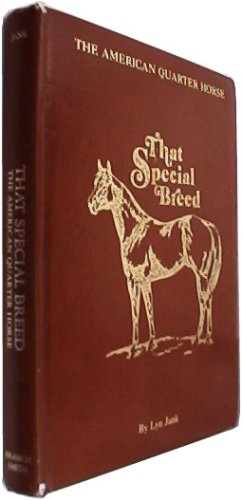 9780877061014: That Special Breed: The American Quarter Horse