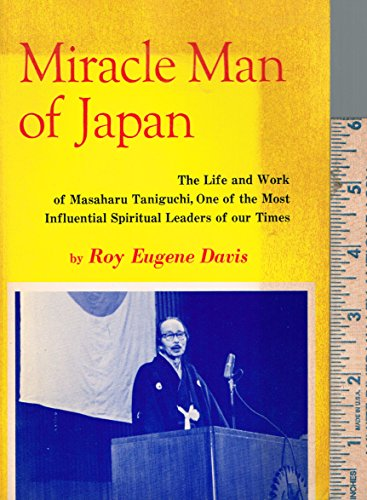 Miracle Man of Japan - the life and work of Masaharu Taniguchi, one of the most influential ...
