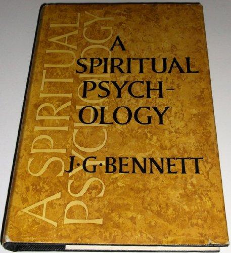 Spiritual Psychology, A: Bennett, John G.