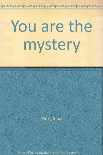 You are the mystery: Zink, Joan