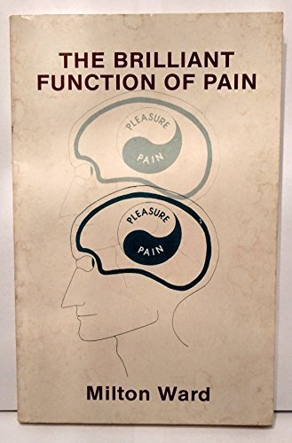 9780877071945: The Brilliant Function of Pain: