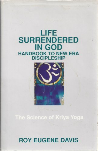 9780877072300: Life Surrendered in God: Handbook to New Era Discipleship - The Science of Kriya Yoga