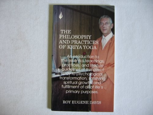 Philosophy and Practices of Kriya Yoga: Davis, Roy Eugene