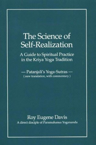 Science of Self-Realization: A Guide to Spiritual: R.E. Davis