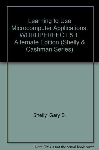 9780877091936: Learning to Use Microcomputer Applications: Wordperfect 5.1 Function Key Edition (Shelly & Cashman Series)