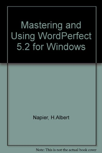 Mastering and Using WordPerfect 5.2 for Windows: Judd, Philip J., Napier, H. Albert