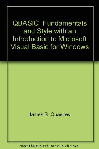 9780877094593: QBasic: Fundamentals and style, with an introduction to Microsoft Visual Basic for Windows