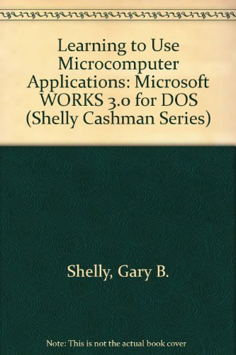 9780877095767: Learning to Use Microcomputer Applications (Shelly Cashman Series)