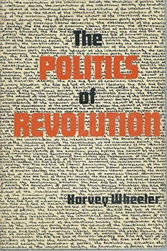 The Politics of Revolution: Wheeler, Harvey