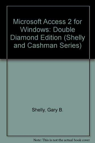 Microsoft Access 2 for Windows: Double Diamond: Shelly, Gary B.,