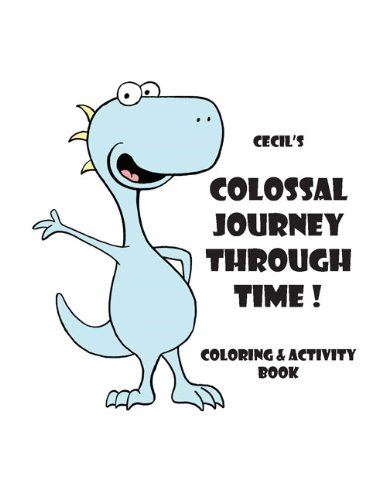 9780877104926: Cecil's Colossal Journey Through Time! Coloring & Activity Book (PRI Special Publications, 39)