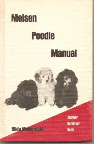 9780877140160: Meisen Poodle Manual (Your dog books)