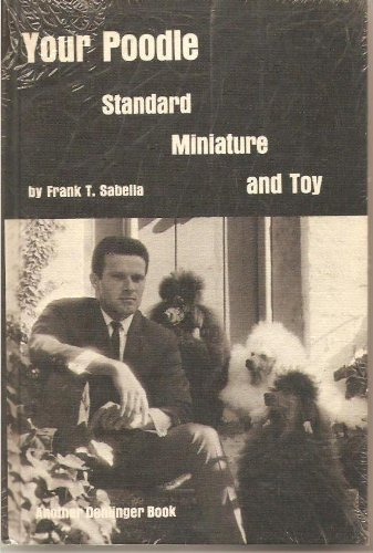 9780877140238: Your Poodle, Standard, Minature and Toy
