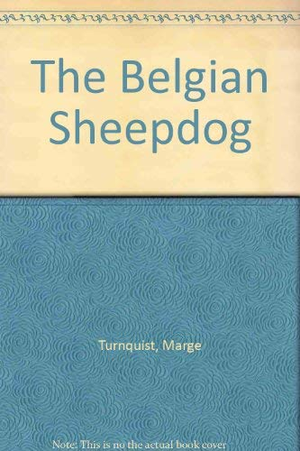 The Belgian Sheepdog (Breed Bks. ): Turnquist, Marge