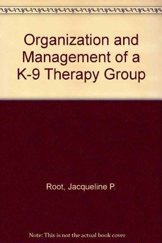 Organization and Management of a K-9 Therapy Group